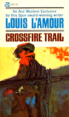 Crossfire Book 5 >> Crossfire Trail - A novel by Louis L'Amour